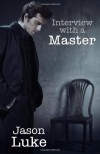 Interview with a Master - Jason Luke