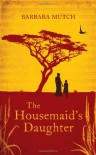 The Housemaid's Daughter - Barbara Mutch