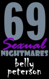 69 Sexual Nightmares (Senryu, Tanka & Haiku Poems) - Belly Peterson