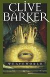 Weaveworld - Clive Barker