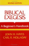 Biblical Exegesis, Revised Edition - John H. Hayes, Carl R. Holladay