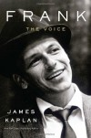 Frank: The Voice - James Kaplan
