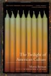The Twilight of American Culture - Morris Berman