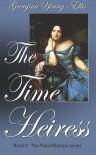The Time Heiress - Georgina Young-Ellis