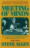 Meeting of Minds : The Complete Scripts, With Illustrations, of the Amazingly Successful PBS-TV Series - Series III - Steve Allen