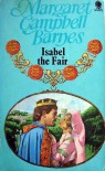 Isabel The Fair - Margaret Campbell Barnes