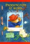 Paddington at Work - Michael Bond, Peggy Fortnum