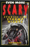 Even More Scary Stories for Stormy Nights - Don L. Wulffson, James Charbonneau, Eric Angeloch