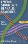 I media: strumenti di analisi semiotica - Paolo Peverini
