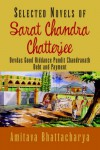 Selected Novels: Devdas / Good Riddance / Pundit Chandranath / Debt and Payment - Sarat Chandra Chattopadhyay, Amitava Bhattacharya
