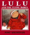 Lulu And The Flying Babies - Posy Simmonds