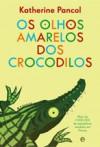 Os Olhos Amarelos dos Crocodilos - Katherine Pancol, Carlos Alboim de Brito