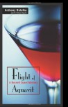 Flight of Aquavit - Anthony Bidulka