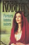 Firenzen tumma nainen - Nora Roberts