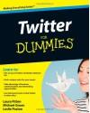 Twitter For Dummies - Laura Fitton, Michael E. Gruen, Leslie Poston