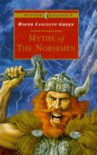 Myths of the Norsemen: Retold from the Old Norse Poems and Tales - Roger Lancelyn Green, Alan Langford