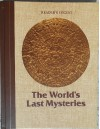 The World's Last Mysteries - Reader's Digest Association