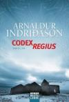 Codex Regius: Thriller - Arnaldur Indriðasonc