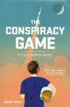 The Conspiracy Game (Tully Harper, #1) - Adam Holt