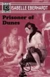 Prisoner of Dunes - Isabelle Eberhardt