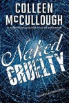 Naked Cruelty - Colleen McCullough