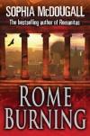 Rome Burning - Sophia McDougall