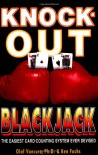 Knock-Out Blackjack: The Easiest Card-Counting System Ever Devised - Olaf Vancura