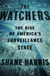 The Watchers: The Rise of America's Surveillance State - Shane Harris