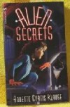 Alien Secrets - Annette Curtis Klause
