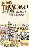 Muzeum rzeczy nieistniejących - Dorota Terakowska