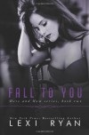 Fall to You (Here and Now) (Volume 2) - Lexi Ryan