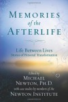 Memories of the Afterlife: Life-Between-Lives Stories of Personal Transformation - Michael Newton