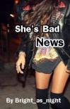 She's Bad News - Bridget