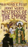 Mistress of the Empire - Raymond E. Feist, Janny Wurts
