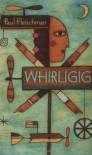 Whirligig - Paul Fleischman