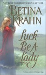 Luck Be A Lady - Betina Krahn