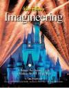 Walt Disney Imagineering: A Behind the Dreams Look at Making More Magic Real - The Imagineers