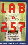 Lab 257: The Disturbing Story of the Government's Secret Plum Island Germ Laboratory - Michael Christopher Carroll