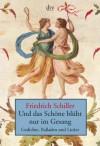 Und das Schöne blüht nur im Gesang - Friedrich von Schiller