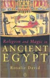 Religion and Magic in Ancient Egypt - Rosalie David