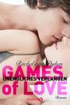 Games of Love -  Unendliches Verlangen: Roman - Rachel van Dyken, Silvia Gleißner