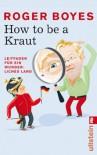 How to be a Kraut: Leitfaden für ein wunderliches Land - Roger Boyes