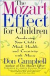 The Mozart Effect for Children: Awakening Your Child's Mind, Health, and Creativity with Music - Don G. Campbell, Joseph Pearce