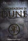 La rifondazione di Dune - Frank Herbert, Giampaolo Cossato, Sandro Sandrelli
