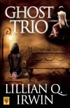 Ghost Trio - Lillian Q. Irwin