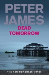 Dead Tomorrow - Peter James