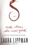 And When She Was Good: A Novel - Laura Lippman