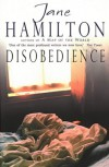 Disobedience - Jane Hamilton
