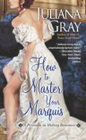 How to Master Your Marquis (A Princess in Hiding Romance) - Juliana Gray