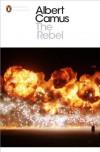 The Rebel (Penguin Modern Classics) - Albert Camus, Anthony Bower, Olivier Todd